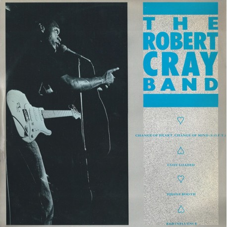 Robert Cray Band - Change of heart change of mind / I got loaded (Previously Unreleased) / Phone booth (Live Version) / Bad infl