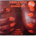 """Fidelfatti - Just wanna touch me (Sensual mix / Vibes & Horn Instrumental) / Experience (Instrumental) 12"""" Vinyl Record"""