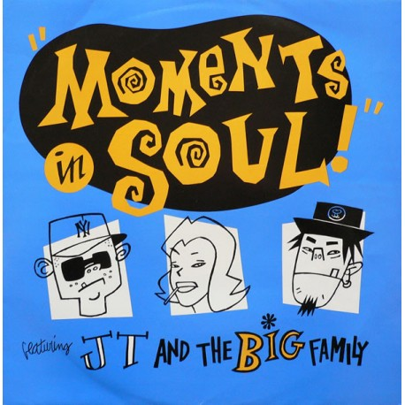 JT & The Big Family - Moments in soul (Original mix / AA mix) / Eden 90