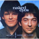 Naked Eyes - In the name of love (Extended Arthur Baker mix / Edited Version) / Two hearts together (Promo)