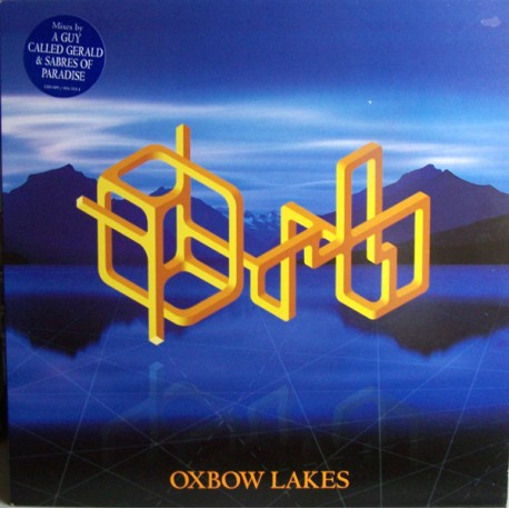 Orb - Oxbow lakes (Andrew Weatherall Sabres No 1 mix / A Guy Called Gerald Everglades mix)