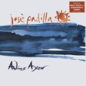 Jose Padilla - Adios ayer (Original , Francesco Farfa , Zuell & Paul Daley mixes)