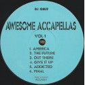 Awesome Acappellas - Volume 1 featuring Dance to the music / I specialize in love / Calling occupants / Pump up the volume / I l