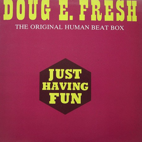 Doug E Fresh (The Original Human Beat Box) - Just having fun / Bonus lesson one / The original human beat box / Mastermind Fresh