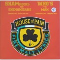 House Of Pain - Shamrocks and shenanigans (2 mixes) / Who's the man (2 mixes)
