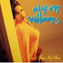"Alyson Williams - Cant have my man (LP Mix / Instrumental) / Your love is all i need / Shes not your fool (US 12"" Vinyl Record)"