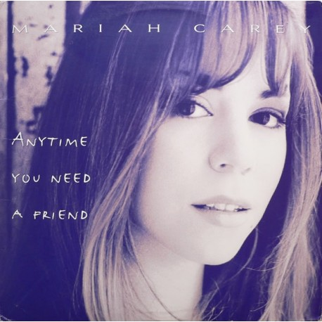Mariah Carey - Anytime You Need A Friend (All That And More mix / Ministry Of Sound mix / Borique Tribe mix / C&C Dub / LP Versi