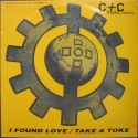 C&C Music Factory - Take a toke (Robi Robs Hip Hop Junkies mix / House mix) / I found love (C&C Club mix / C&C Underground mix /