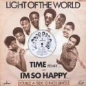 Light Of The World - Time (remix) / I'm so happy