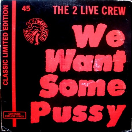 2 Live Crew - We want some pussy (Liberty City mix / Long Hard mix / Live in Berlin / The Classic mix)