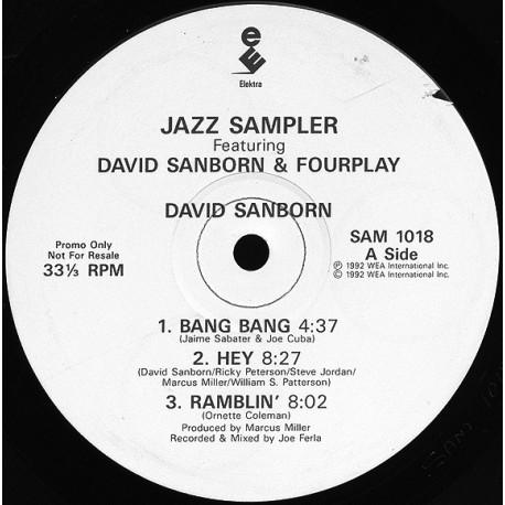 David Sanborn / Fourplay - Bang bang bang / Hey / Ramblin - Moonjogger / Max-o-man / After the dance (promo)