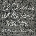 El Chicano - Let me dance with you (Club mix / Instrumental)