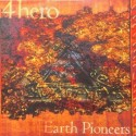 4 Hero - Earth Pioneers LP sampler featuring Hals Children / 20-30 Grand River / Planetaria / Dauntless / Loveless (2 mixes) dou