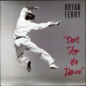 Bryan Ferry - Dont stop the dance (Special 12inch Dancemix) / Slave to love (Special 12inch Remix)