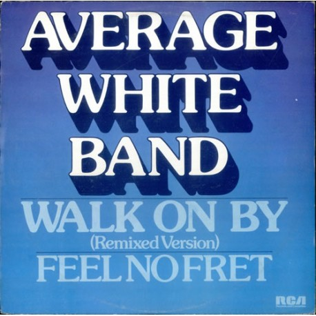Average White Band - Walk on by (remixed version) / Feel no fret
